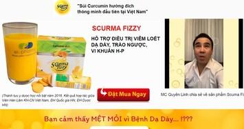 """MC Quyền Linh """"tiếp tay"""" quảng cáo TPCN Scurma Fizzy là thuốc: Sai phạm như nào?"""