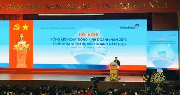 Lợi nhuận riêng lẻ năm 2019 của VietinBank đạt 11.500 tỷ, mục tiêu 2020 tăng 10%