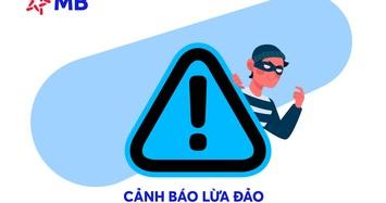 MBB cảnh báo hành vi giả mạo nhân viên ngân hàng với chiêu trò lừa đảo mới