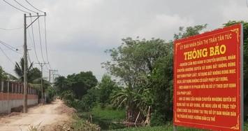 Dự án 'ma' hoành hành khắp nơi, chính quyền TP HCM cảnh báo nguy cơ 'tiền mất, đất không có'