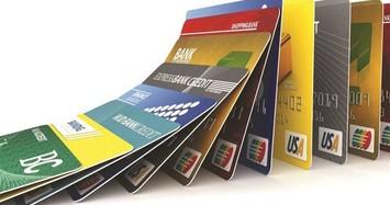 Nhiều cấm đoán hơn với thẻ ATM và thẻ tín dụng: Có thực tế?